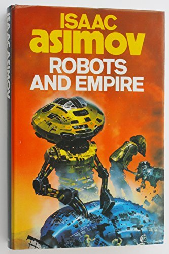 Robots and Empire by Isaac Asimov (1985-09-26)