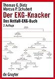 Der EKG-Knacker: Das Notfall-EKG-Buch