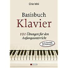 Basisbuch Klavier: 101 Übungen für den Anfangsunterricht