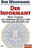 Der Informant: Deep Throat, die geheime Quelle der Watergate-Enthüller Mit einem Nachwort von Carl Bernstein