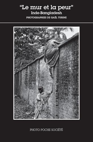Le mur et la peur : Inde-Bangladesh par Gaël Turine