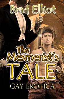 The Mesmerist's Tale: Gay Romance (English Edition) di [Elliot, Brad]