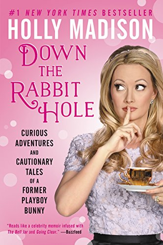 Down the Rabbit Hole: Curious Adventures and Cautionary Tales of a Former Playboy Bunny (Kunst Madison)