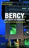 Bercy au cœur du pouvoir: Enquête sur le ministère des Finances...