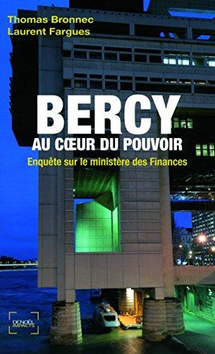 Bercy au cœur du pouvoir: Enquête sur le ministère des Finances