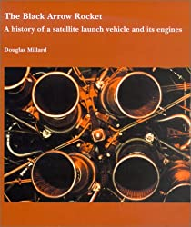 Black Arrow Rocket: A History of a Satellite Launch Vehicle and Its Engines