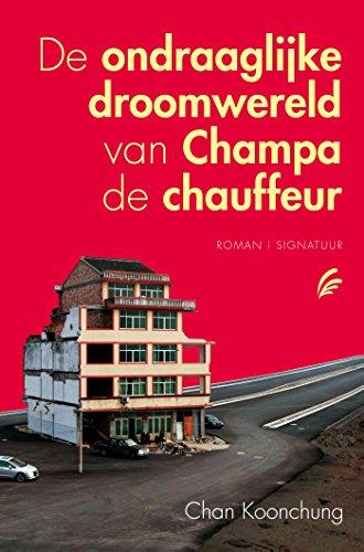 De ondraaglijke droomwereld van Champa de chauffeur (Dutch Edition)