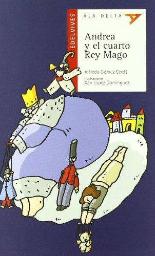 Andrea y el cuarto Rey Mago (Ala Delta - Serie roja) por Alfredo Gómez Cerdá