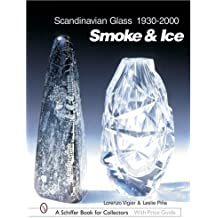 Scandinavian Glass, 1930-2000: Smoke & Ice