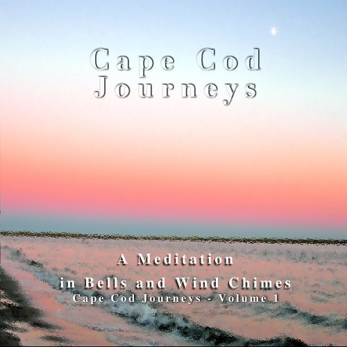 Cape Cod Journeys, Vol. 1: A Meditation in Bells and Wind Chimes by Christopher Seufert (2009-02-06) -
