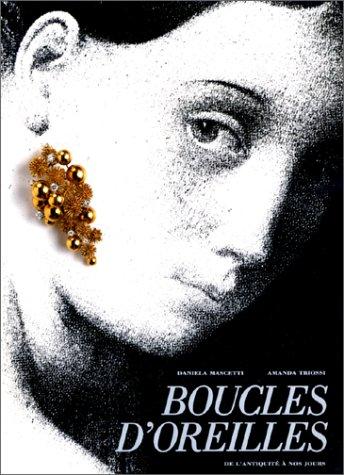 BOUCLES D'OREILLES. De l'Antiquité à nos jours