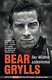 Der Wildnis entkommen: Die Geschichten meiner Vorbilder - wahre, spannende und tragische Begebenheiten an den entlegensten Orten der Erde - Bear Grylls