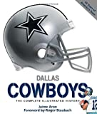 Dallas Cowboys: The Complete Illustrated History by Jaime Aron (2010-09-01)