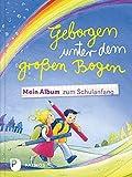 Geborgen unter dem großen Bogen - Mein Album zum Schulanfang