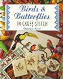 Birds and Butterflies in Cross Stitch (The Cross Stitch Collection)