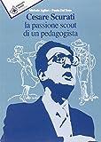 Cesare Scurati la passione scout di un pedagogista
