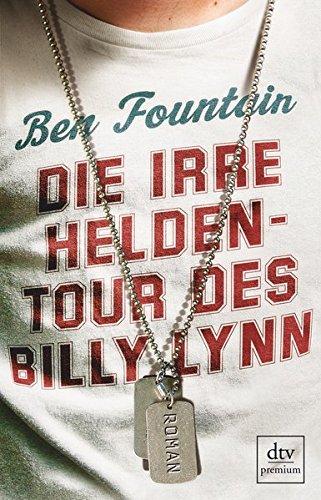 Die irre Heldentour des Billy Lynn: Roman