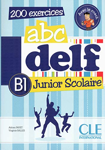 ABC DELF Junior scolaire B1: 200 exercices [Lingua francese]