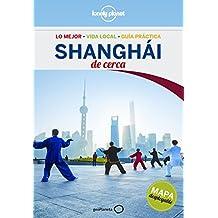 Shanghái De cerca 2 (Lonely Planet-Guías De cerca)