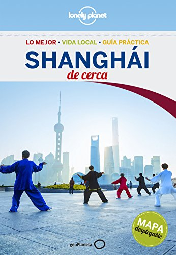 Lonely Planet Shanghai De Cerca/ Shanghai Close Up (Lonely Planet Spanish Guides)