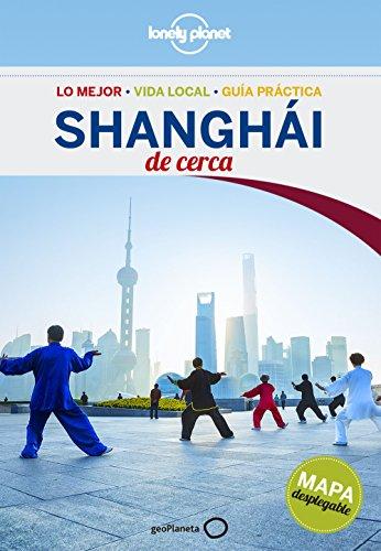 Shanghái De cerca (Lonely Planet-Guías De cerca)