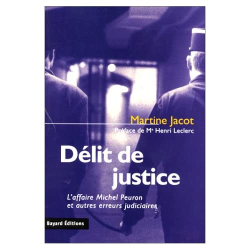 Délit de justice : L'affaire Michel Peuron et autres erreurs judiciaires