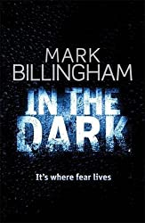 In The Dark by Mark Billingham (2008-08-07)