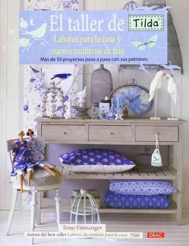 El taller de Tilda: labores para la casa y nuevos muñecos de tela