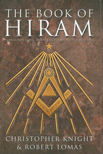 The Book of Hiram: Freemasonry, Venus, and the Secret Key to the Life of Jesus