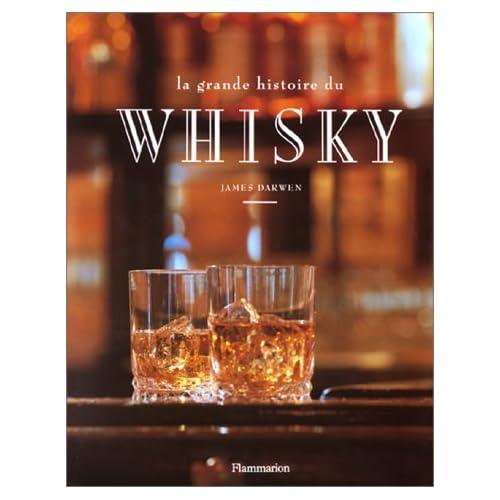 La grande histoire du whisky