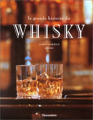 La grande histoire du whisky par James Darwen