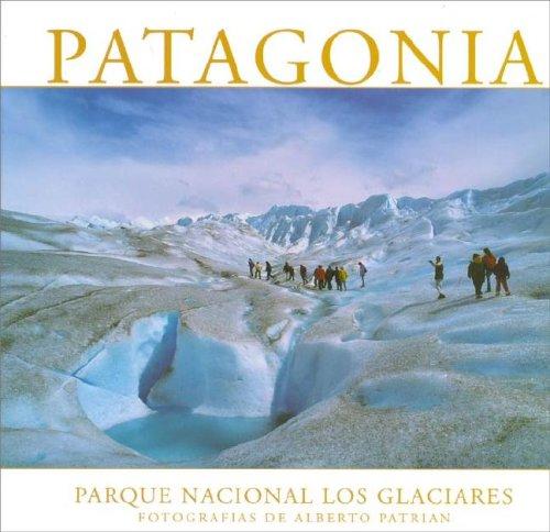 Patagonia. Parque Nacional Los Glaciares por Alberto Patrian