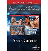 BY Carreras, Alex ( Author ) [ CRUISING WITH DESTINY [CRUISING WITH DESTINY: CRUISING INTO DESTINY: COMMITMENT CEREMONY] (SIREN PUBLISHING CLASSIC MANLOVE) ] Feb-2014 [ Paperback ]