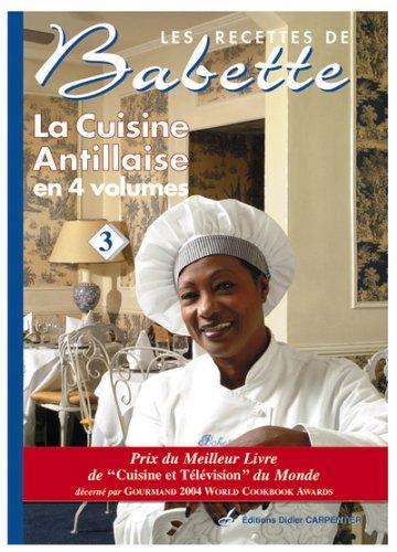 La cuisine antillaise : Volume 3 par Elisabeth de Rozières