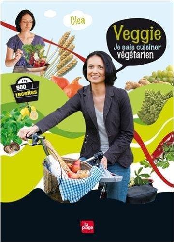 Veggie je sais cuisiner végétarien de Clea,Jerome Bernard-pellet (Avec la contribution de),Eric Fenot (Photographies) ( 9 septembre 2011 )