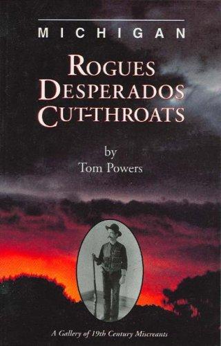 Michigan Rogues, Desperados and Cut-Throats (Rogue Weste)