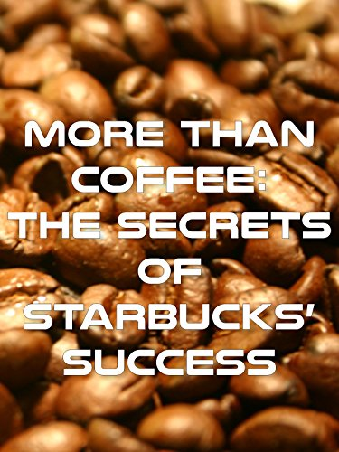 more-than-coffee-the-secrets-of-starbucks-success