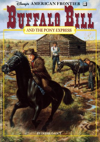 buffalo-bill-and-the-pony-express-a-historical-novel-disneys-american-frontier