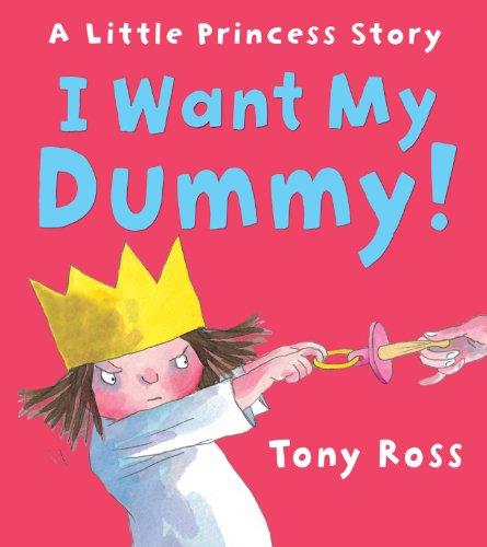 I Want My Dummy! (Little Princess) por Tony Ross