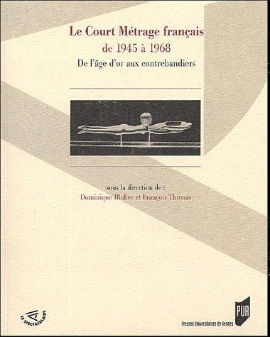 le-court-mtrage-franais-de-1945--1968-de-l-39-ge-d-39-or-aux-contrebandiers