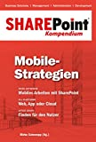 SharePoint Kompendium - Bd. 8: Mobile-Strategien