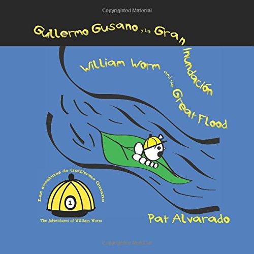 Guillermo Gusano y la gran inundación * William Worm and the Great Flood