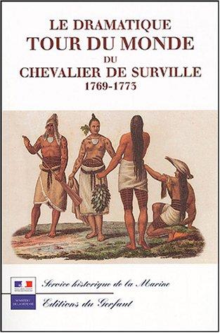 Le dramatique tour du monde du Chevalier de Surville : 1767-1773 par Alain Morgat