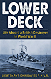 Lower Deck: Life Aboard a British Destroyer in World War II