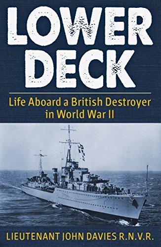 Lower Deck: Life Aboard a British Destroyer in World War II