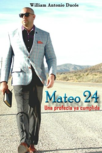 Mateo 24 Una profecia ya cumplida por William Ducos