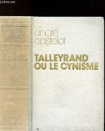 Talleyrand ou le Cynisme