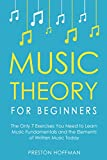 Music Theory for Beginners: The Only 7 Exercises You Need to Learn Music Fundamentals and the Elements of Written Music Today (Music Best Seller Book 1)