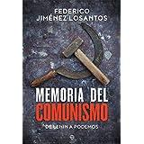 Memoria del comunismo: De Lenin a Podemos (Historia)