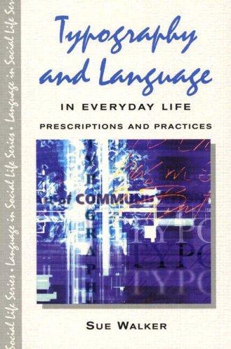 Typography & Language in Everyday Life: Prescriptions and Practices (Language In Social Life) por Sue Walker